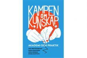 Kampen om kunskap- Akademi och praktik