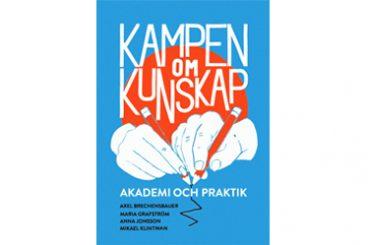 Kampen om kunskap: Akademi och praktik
